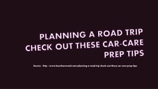 Planning A Road Trip? Check Out These Car-Care Prep Tips