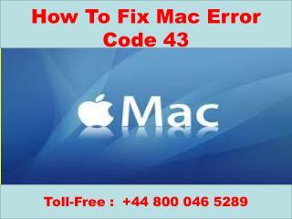#Call   44-800-046-5289 How To Fix Mac Error Code 43