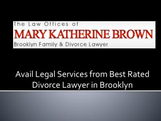 Avail Legal Services from Best Rated divorce lawyer in Brooklyn