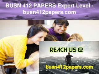 BUSN 412 PAPERS Expert Level –busn412papers.com