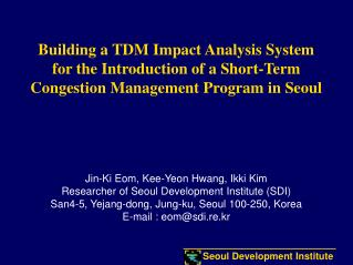 Building a TDM Impact Analysis System for the Introduction of a Short-Term Congestion Management Program in Seoul