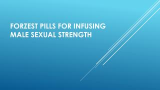 Forzest Pills for infusing male sexual strength