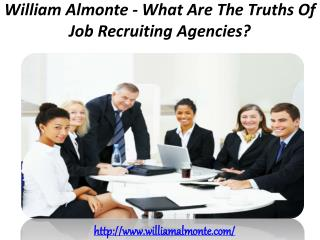 William Almonte - What Are The Truths Of Job Recruiting Agencies?