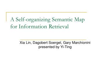 A Self-organizing Semantic Map for Information Retrieval