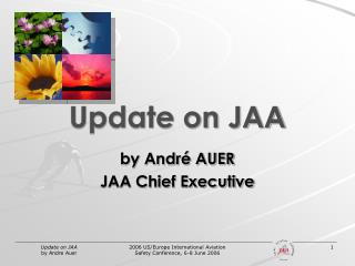 Update on JAA