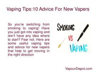 Vaping Tips 10 Advice for New Vapers
