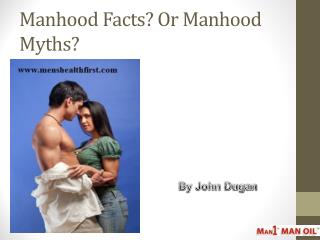 Manhood Facts? Or Manhood Myths?