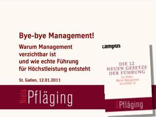 Bye-bye Management! - Vortrag von Niels Pfläging bei der Hypo Landesbank Vorarlberg (St. Gallen/CH)