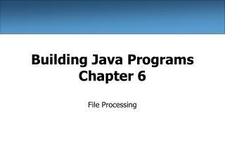 Building Java Programs Chapter 6