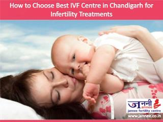 How to Choose Best IVF Centre in Chandigarh for Infertility Treatments