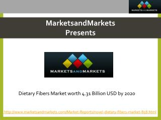 Dietary Fibers Market worth 4.31 Billion USD by 2020