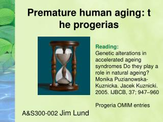 Premature human aging: t he progerias