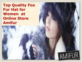 Top Quality Fox Fur Hat for Women  at Online Store Amifur