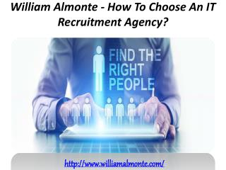 William Almonte - How To Choose An IT Recruitment Agency?