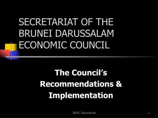 SECRETARIAT OF THE BRUNEI DARUSSALAM ECONOMIC COUNCIL