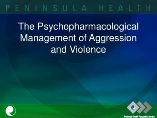 The Psychopharmacological Management of Aggression and Violence