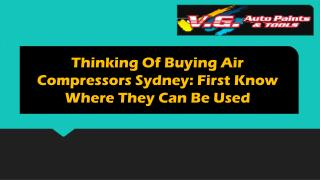 Thinking Of Buying Air Compressors Sydney: First Know Where They Can Be Used