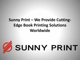 https://www.slideshare.net/oliviakellysimpson/sunny-print-best-china-printing-company