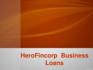 HeroFincorp Business Loans, Apply For HeroFincorp Business Loans Online , HeroFincorp Business loan in india - Logintolo