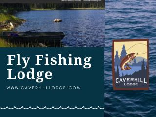 Fly Fishing Lodge