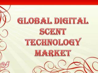 Global Digital Scent Technology Market