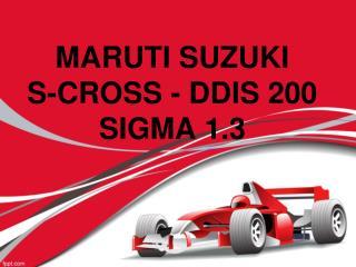 MARUTI SUZUKI S-CROSS - DDIS 200 SIGMA 1.3