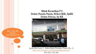 0811 1721 280, Alamat klinik kecantikan dr.aisyiah f.n di Jakarta Timur F2 Beauty Clinique