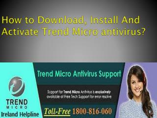 How to download, install and activate Trend Micro antivirus?
