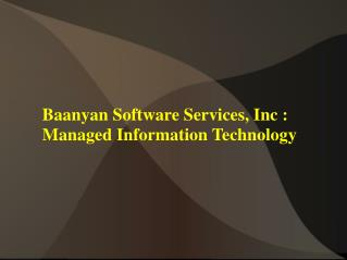 Baanyan Software Services,Inc : Managed Information Technology
