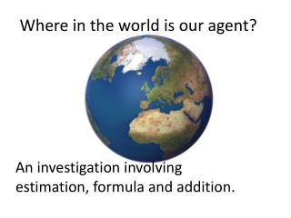 Where in the world is our agent