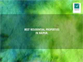 Best Residential Properties in Raipur.