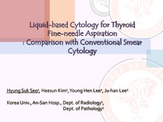 Liquid-based Cytology for Thyroid  Fine-needle Aspiration : Comparison with Conventional Smear Cytology