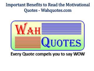 Important Benefits to Read the Motivational Quotes - Wahquotes.com