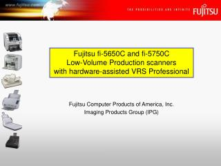 Fujitsu fi-5650C and fi-5750C Low-Volume Production scanners with hardware-assisted VRS Professional