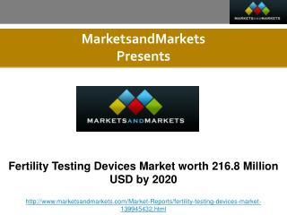 Fertility Testing Devices Market worth 216.8 Million USD by 2020