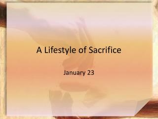 A Lifestyle of Sacrifice