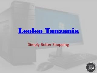 Online computers, offices, and gaming Tanzania – Leoleo