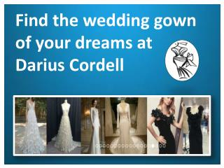 Search Darius Cordell unique dresses for special occasions