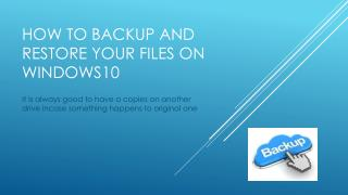 How to Backup and Restore your files on your windows10