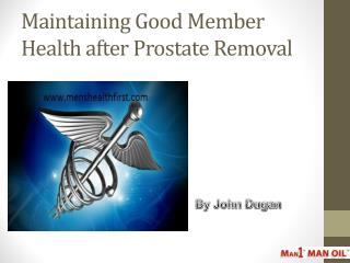 Maintaining Good Member Health after Prostate Removal