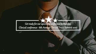 Upcoming conference - 8th Annual Clinical Trials Summit 2017