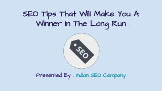 SEO Tips That Will Make You A Winner In The Long Run