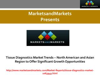 Tissue Diagnostics Market expected worth 4,471.1 Million USD by 2020
