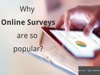 Top 4 Reasons That Make Online Surveys So Popular