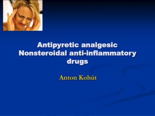 Antipyretic analgesic Nonsteroidal anti-inflammatory drugs
