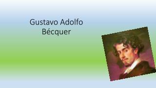 Gustavo Becquer.