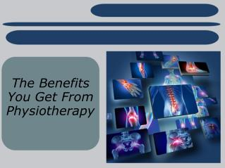 The Benefits You Get From Physiotherapy