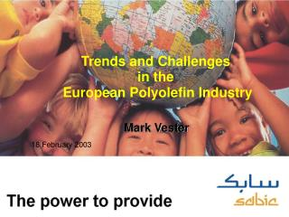 Trends and Challenges  in the   European Polyolefin Industry