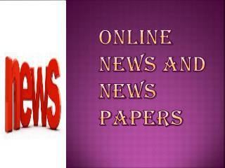 News Papers And Online News
