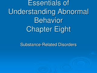 Essentials of Understanding Abnormal Behavior Chapter Eight